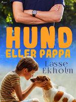 Hund eller pappa - Lasse Ekholm