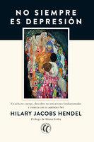 No siempre es depresión - Hilary Jacobs Hendel
