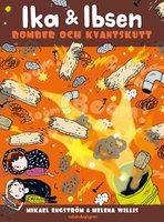 Ika & Ibsen 2 – Bomber och kvantskutt - Mikael Engström