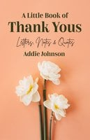 A Little Book of Thank Yous - Addie Johnson