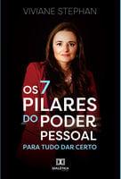 Os 7 Pilares do poder pessoal - Viviane Stephan