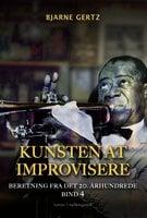 Kunsten at improvisere - Bjarne Gertz
