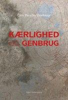 Kærlighed og genbrug - Gitte Paracha Thorhauge
