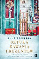 Sztuka dawania prezentów - Anna Szczęsna