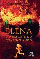 Elena e o resgate do pequeno Xugo - Tatiana E. S. Corrales