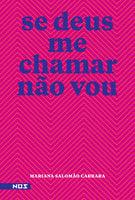 Se deus me chamar não vou - Mariana Salomão Carrara