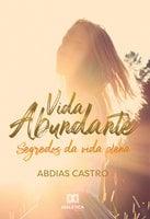 Vida Abundante - Abdias Castro