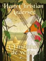 O moinho de vento - Hans Christian Andersen