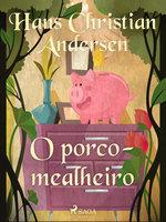 O porco-mealheiro - Hans Christian Andersen