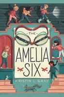 The Amelia Six - Kristin L. Gray