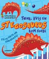 Tænk, hvis en Stegosaurus kom forbi - Ruth Symons