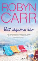 Dit vägarna bär - Robyn Carr