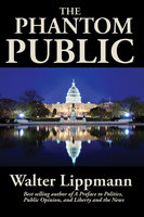 The Phantom Public - Walter Lippmann