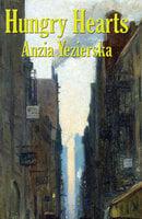 Hungry Hearts - Anzia Yezierska