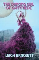 The Dancing Girl of Ganymede - Leigh Brackett