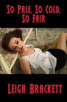 So Pale, So Cold, So Fair - Leigh Brackett
