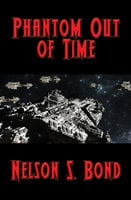 Phantom out of Time - Nelson S. Bond