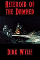 Asteroid of the Damned - Dirk Wylie