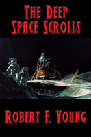 The Deep Space Scrolls - Robert F. Young