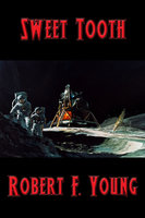 Sweet Tooth - Robert F. Young