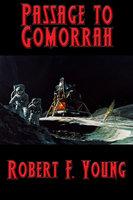Passage to Gomorrah - Robert F. Young