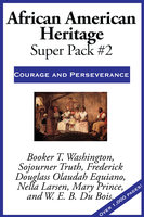 African American Heritage Super Pack #2 - Booker T. Washington, Frederick Douglass, Nella Larsen, W.E.B. Du Bois, Olaudah Equiano, Sojourner Truth, Mary Prince