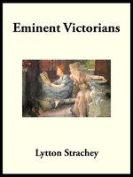 Eminent Victorians - Lytton Strachey