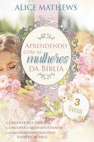 Aprendendo com as mulheres da Bíblia - Alice Mathews