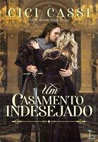 Um casamento indesejado - Cici Cassi