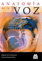 Anatomía de la voz - Begoña Torres Gallardo, Ferran Gimeno Pérez
