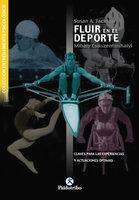 Fluir en el deporte - Mihaly Csikszentmihalyi, Susan A. Jackson