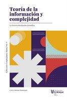 Teoría de la información y complejidad - Carlos Eduardo Maldonado Castañeda