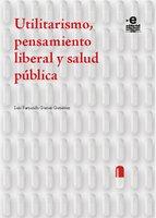 Utilitarismo, pensamiento liberal y salud pública - Luis Fernando Gómez Gutiérrez