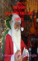 The Great Christmas Tales and Fables - Avneet Kumar Singla