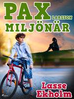 Pax Larsson miljönär - Lasse Ekholm