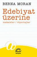 Edebiyat Üzerine - Makaleler / Röportajlar