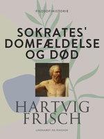 Sokrates' domfældelse og død - Hartvig Frisch