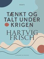 Tænkt og talt under krigen - Hartvig Frisch