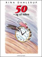 50 - og så videre - Rina Dahlerup