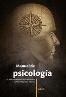 Manual de psicología - Luz María Edwards García Huidobro, Adriana Figueroa Velasco