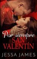 Por siempre San Valentín - Jessa James