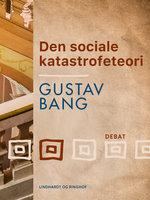 Den sociale katastrofeteori - Gustav Bang