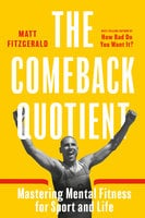 The Comeback Quotient - Matt Fitzgerald
