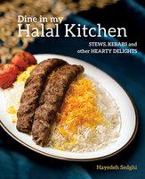 Dine in my Halal Kitchen - Hayedeh Sedghi