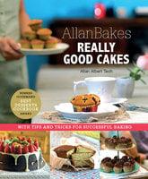 AllanBakes Really Good Cakes (New Edition) - Allan Albert Teoh