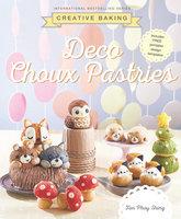 Creative Baking: Deco Choux Pastries - Tan Phay Shing