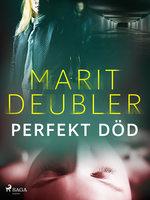 Perfekt död - Marit Deubler