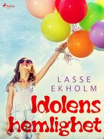 Idolens hemlighet - Lasse Ekholm