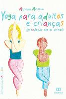 Yoga para Adultos e Crianças - Mariana Mussolini