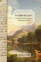 Reading Reality: Nineteenth-Century American Experiments in the Real - E. Thomas Finan